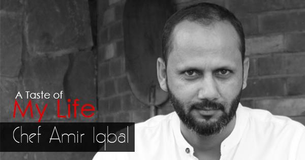 A Taste of My Life Chef Amir Iqbal