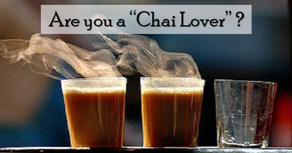 """Are you a """"chai lover"""""""