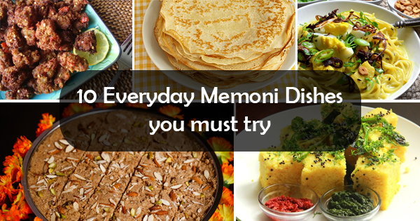 10 everyday memoni dishes you must try