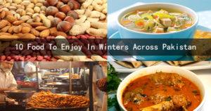 """10 FOODS TO ENJOY IN WINTER ACROSS THE PAKISTAN"""