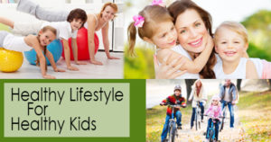 Healthy lifestyle for healthy Kids