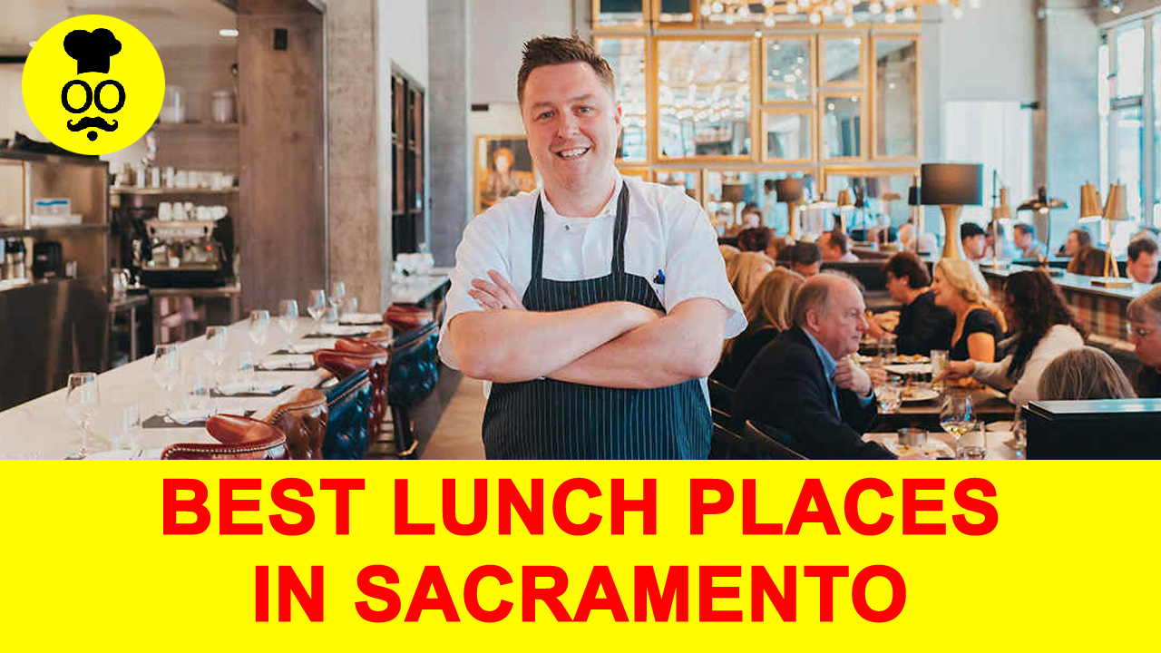 Best Lunch in Sacramento