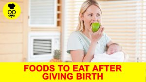 7 Healthy Foods to Eat Right After Giving Birth