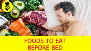 Foods to eat  before Bed | Best Foods Before Bed