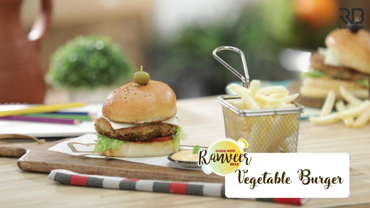 Veg Burger व ज बर गर Easy Homemade Burger Recipe Chef Ranveer Brar The Cook Book