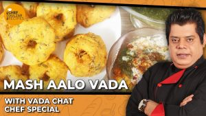 Mash Aalo Vada with Vada Chat Chef Special