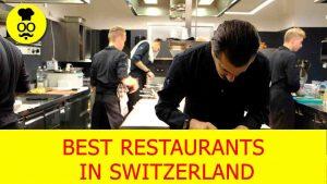 Best Restaurants in Switzerland | Where to eat in Switzerland