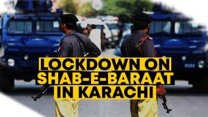 Lockdown On Shab-e-Baraat in Karachi