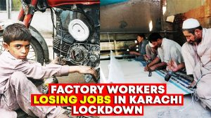 Factory Workers Losing Jobs In Karachi Lockdown
