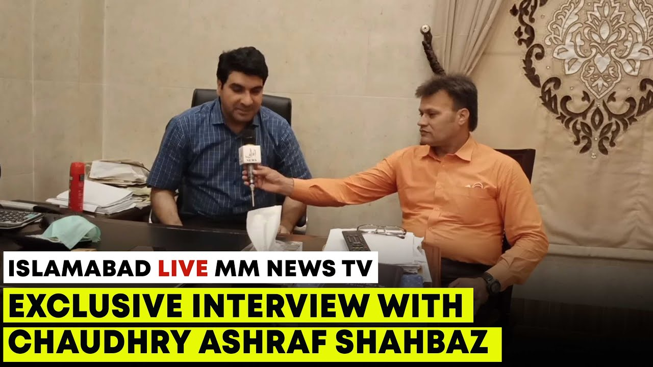 Exclusive Interview With Chaudhry Ashraf Shahbaz