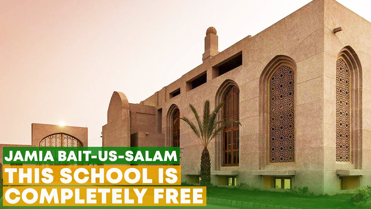 Jamia Bait-us-Salam - This School Is Completely Free