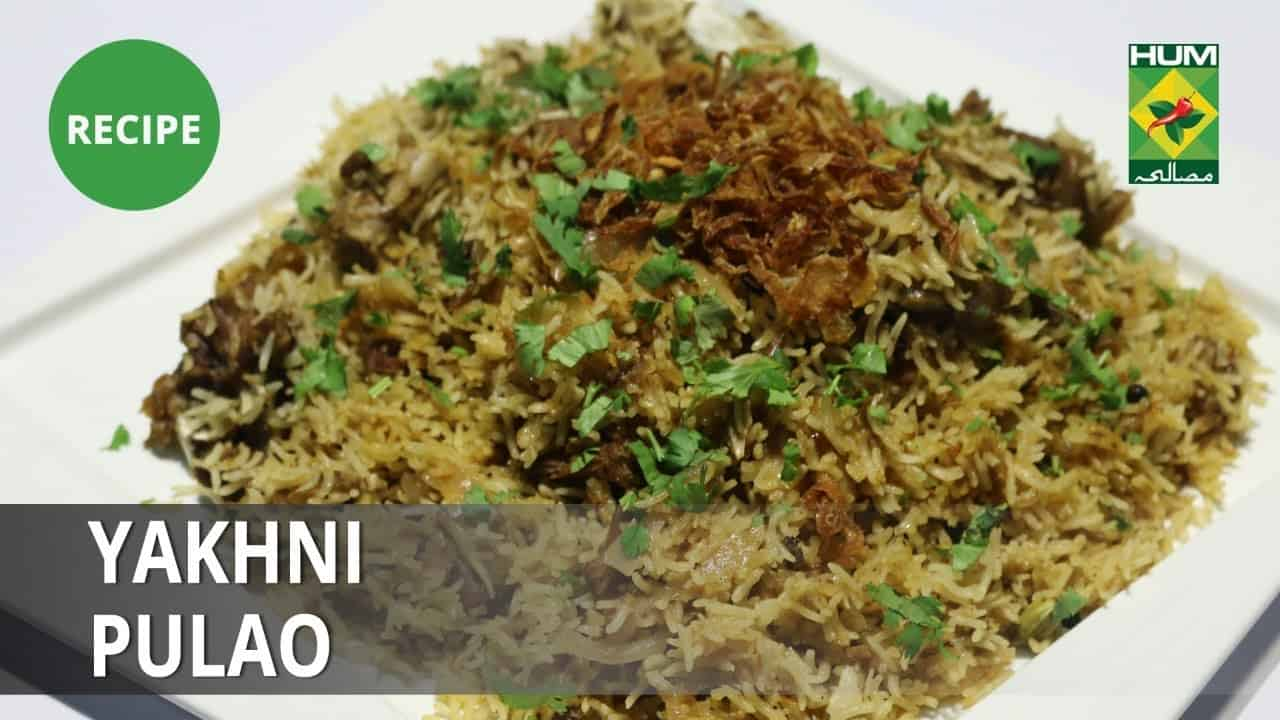 Yakhni Pulao Recipe   Food Diaries    Zarnak Sidhwa   Desi Food